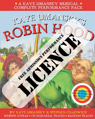 Kaye Umansky's Robin Hood Performance Licence No Admission Fee For Public Performances at Which No Admission Fee is Charged by Kaye Umansky