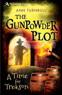 The Gunpowder Plot A Time for Treason by Ann Turnbull