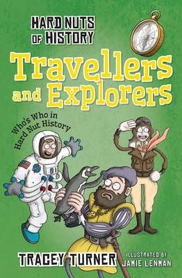 Hard Nuts of History: Travellers and Explorers by Tracey Turner