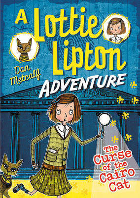 The Curse of the Cairo Cat a Lottie Lipton Adventure by Dan Metcalf