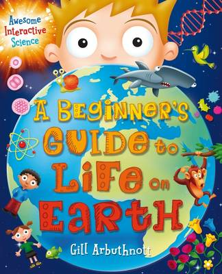 A Beginner's Guide to Life on Earth by Gill (Author) Arbuthnott