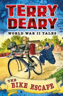 The Bike Escape World War II Tales 3 by Terry Deary