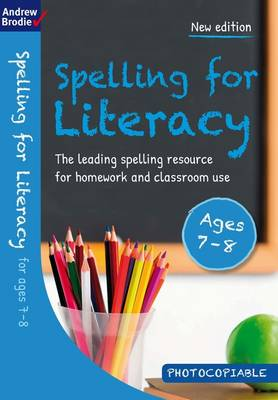Spelling for Literacy for Ages 7-8 by Andrew Brodie