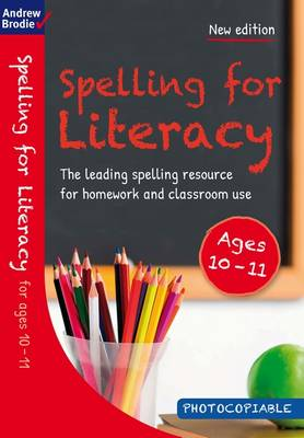 Spelling for Literacy for Ages 10-11 by Andrew Brodie