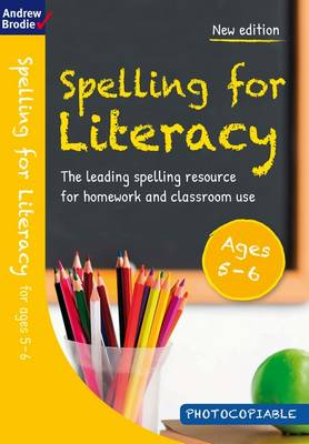 Spelling for Literacy for Ages 5-6 by Andrew Brodie