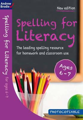 Spelling for Literacy for ages 6-7 by Andrew Brodie