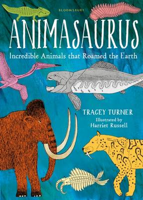 Animasaurus Animals That Still Roam the Earth by Tracey Turner