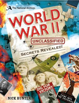 The National Archives: World War II Unclassified by Nick Hunter