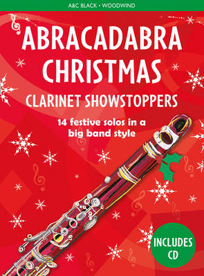 Abracadabra Christmas: Clarinet Showstoppers by Christopher Hussey