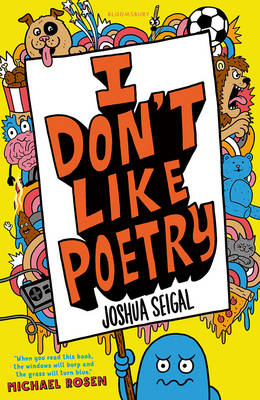 I Don't Like Poetry by Joshua Seigal