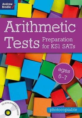 Arithmetic Tests for Ages 6-7 Preparation for KS1 Sats by Andrew Brodie
