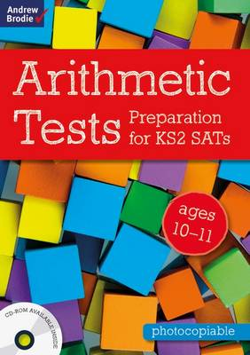 Arithmetic Tests for Ages 10-11 Preparation for KS2 Sats by Andrew Brodie