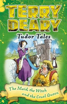 The Maid, the Witch and the Cruel Queen by Terry Deary
