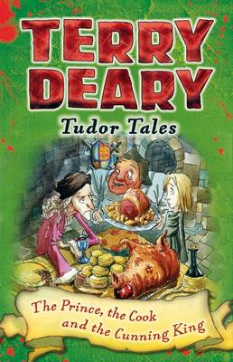 The Prince, the Cook and the Cunning King by Terry Deary