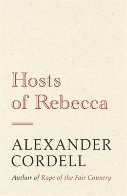 The Hosts of Rebecca by Alexander Cordell