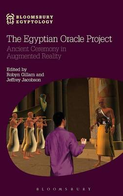 The Egyptian Oracle Project Ancient Ceremony in Augmented Reality by Robyn Gillam