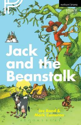 Jack and the Beanstalk by Mark Cameron, Jez (Playwright/Director UK) Bond