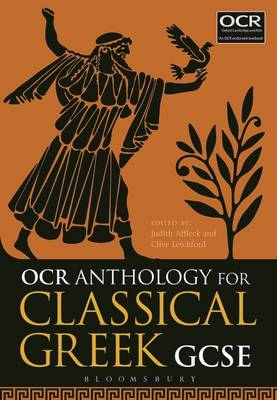 OCR Anthology for Classical Greek GCSE by Judith (King Edward VI School, Stratford-upon-Avon, UK) Affleck