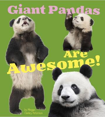 Giant Pandas are Awesome! by Megan Cooley Peterson