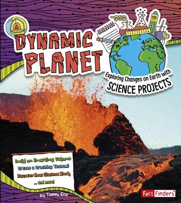 Dynamic Planet Exploring Changes on Earth with Science Projects by Tammy Enz