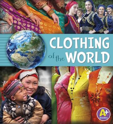 Clothing of the World by Nancy Loewen, Paula Skelley