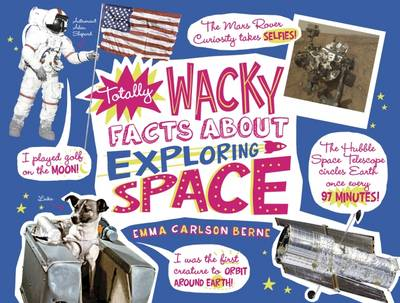 Totally Wacky Facts About Exploring Space by