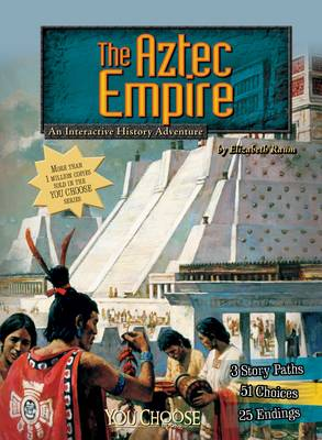 The Aztec Empire by Elizabeth Raum