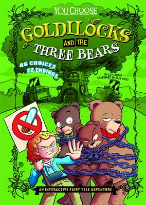 Goldilocks and the Three Bears An Interactive Fairy Tale Adventure by Eric Braun