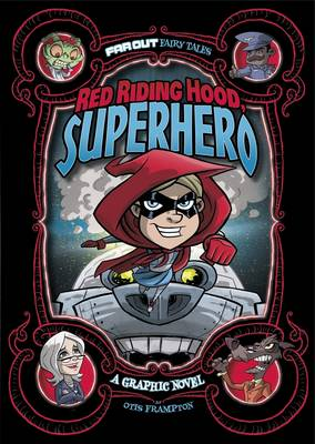 Red Riding Hood, Superhero: A Graphic Novel by Otis Frampton