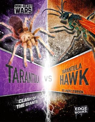 Tarantula vs Tarantula Hawk Clash of the Giants by Lindsy O'Brien
