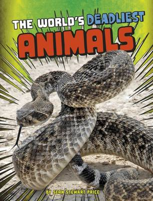 The World's Deadliest Animals by Sean Stewart Price