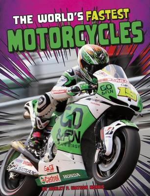 The World's Fastest Motorcycles by Ashley P. Watson Norris