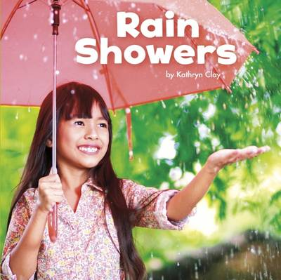 Rain Showers by Mira Vonne, Kathryn Clay
