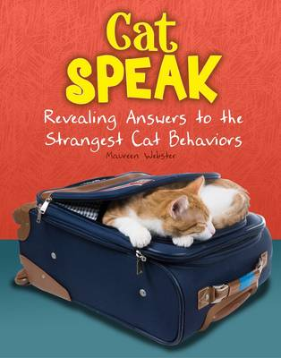 Cat Speak Revealing Answers to the Strangest Cat Behaviours by Maureen Webster