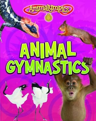 Animal Gymnastics by Isabel Thomas