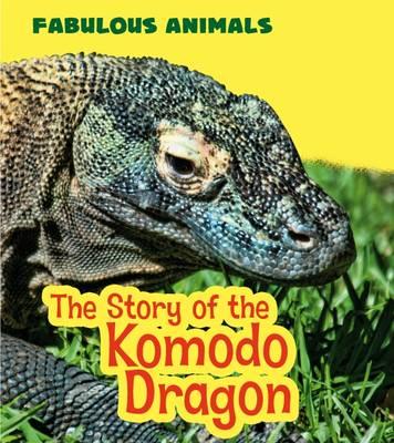 The Story of the Komodo Dragon by Anita Ganeri