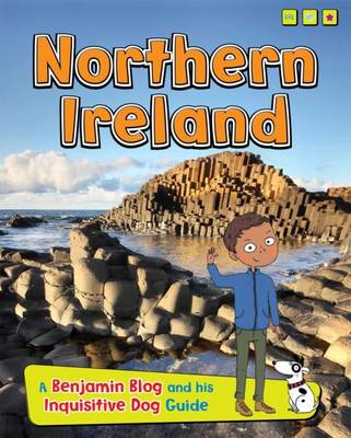 Northern Ireland A Benjamin Blog and His Inquisitive Dog Guide by Anita Ganeri