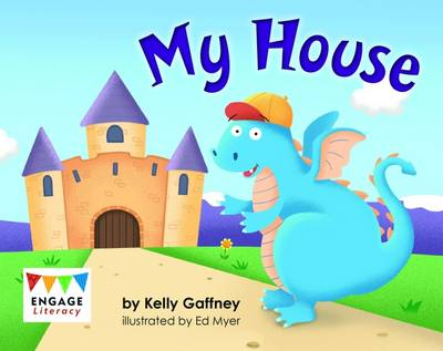 My House by Kelly Gaffney
