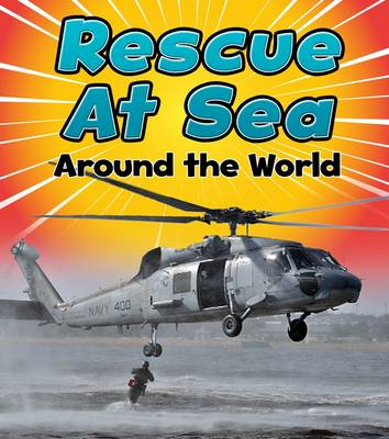 Rescue at Sea Around the World by Linda Staniford