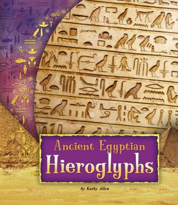 Ancient Egyptian Hieroglyphs by Kathy Allen