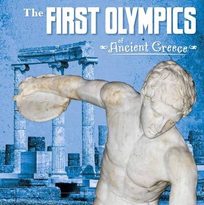 The First Olympics of Ancient Greece by Lisa M. Bolt Simons