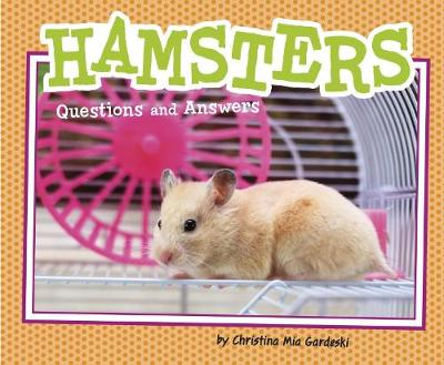 Hamsters Questions and Answers by Christina Mia Gardeski
