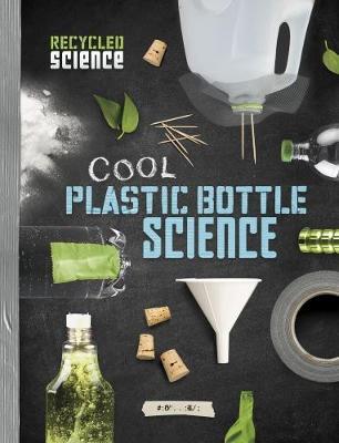 Cool Plastic Bottle Science by Tammy Enz