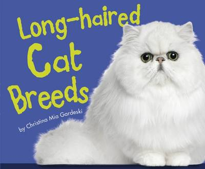 Long-Haired Cat Breeds by Christina Mia Gardeski