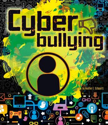 Cyberbullying by Heather E. Schwartz