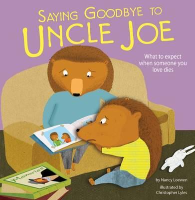 Saying Goodbye to Uncle Joe by Nancy Loewen