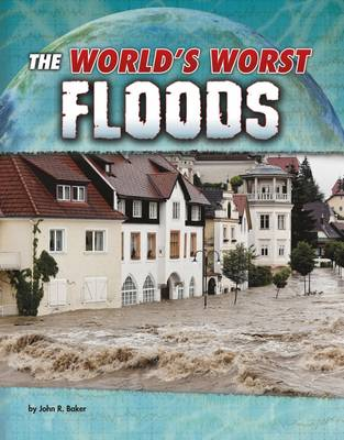 The World's Worst Floods by John R. Baker