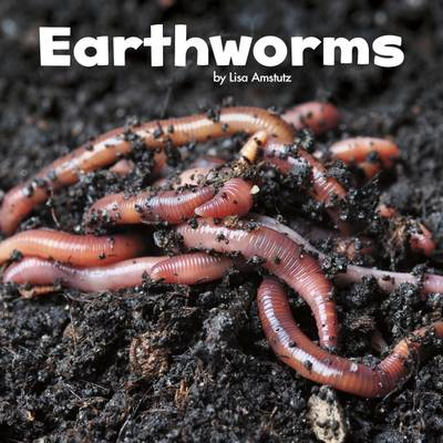 Earthworms by Lisa J. Amstutz