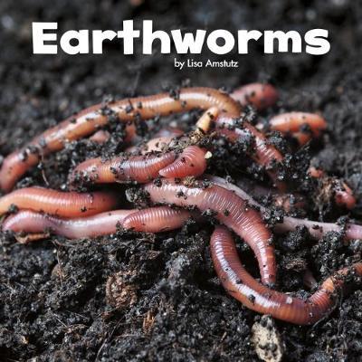 Earthworms by Lisa J. Amstutz