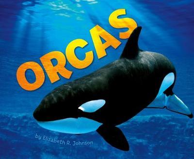 Orcas by Elizabeth R. Johnson